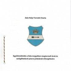 Együttműködés a Zala megyében megtermelt áruk és szolgáltatások piacra jutásának elősegítésére
