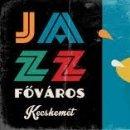 Jazz Fesztivál/ Jazz Főváros