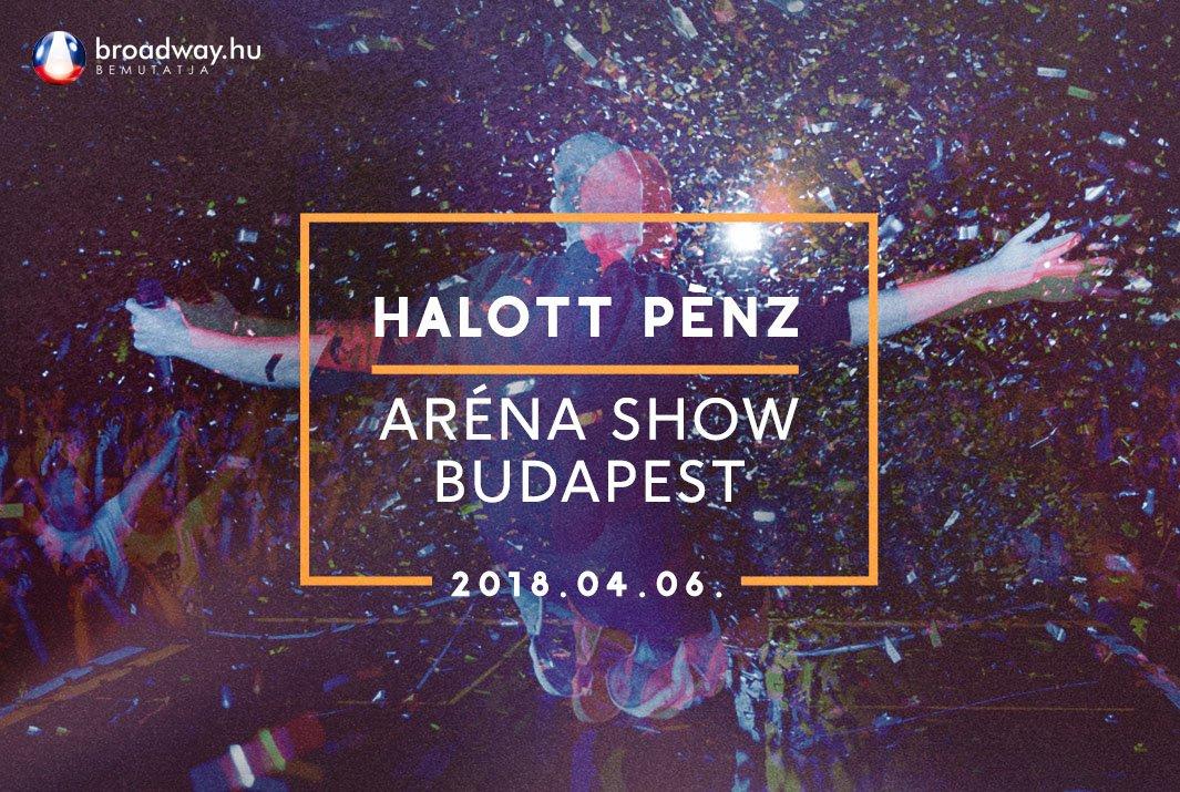 halott-penz-arena-show-budapest-original-100569